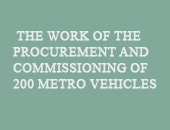 THE WORK OF THE PROCUREMENT AND COMMISSIONING OF 200 METRO VEHICLES FOR ISTANBUL METRO RAILED TRANSPORT PUBLIC TRANSPORTATION SYSTEM