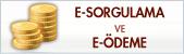 E-Sorgulama ve E-Ödeme